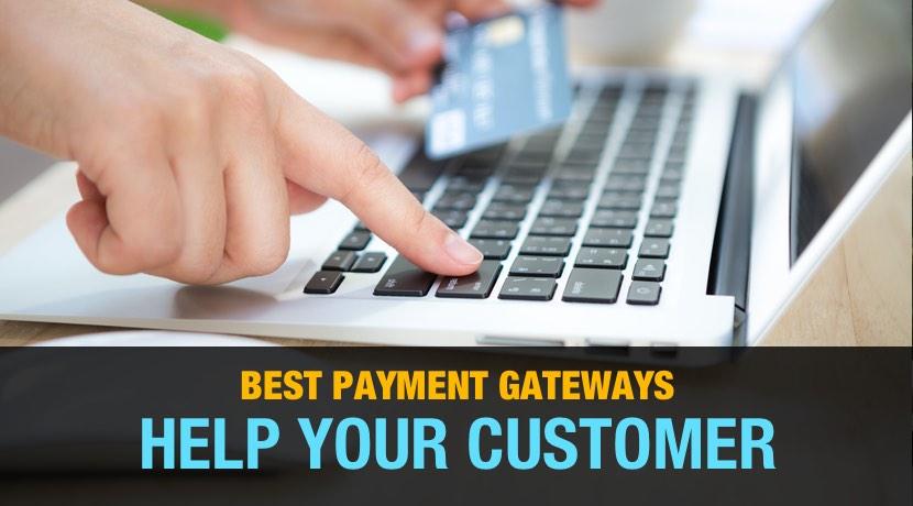 BEST PAYMENT GATEWAYS HELP YOUR CONSUMER