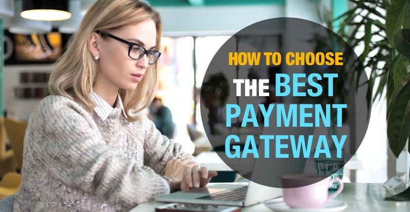 Best Payment Gateways in 2017 & How to choose one for your Business for success