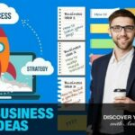 150+ START UP BUSINESS IDEAS TO INSPIRE YOUR NEXT MOVE