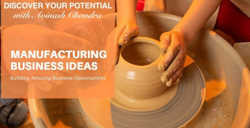 Small Manufacturing Business Ideas in India with Low Investment