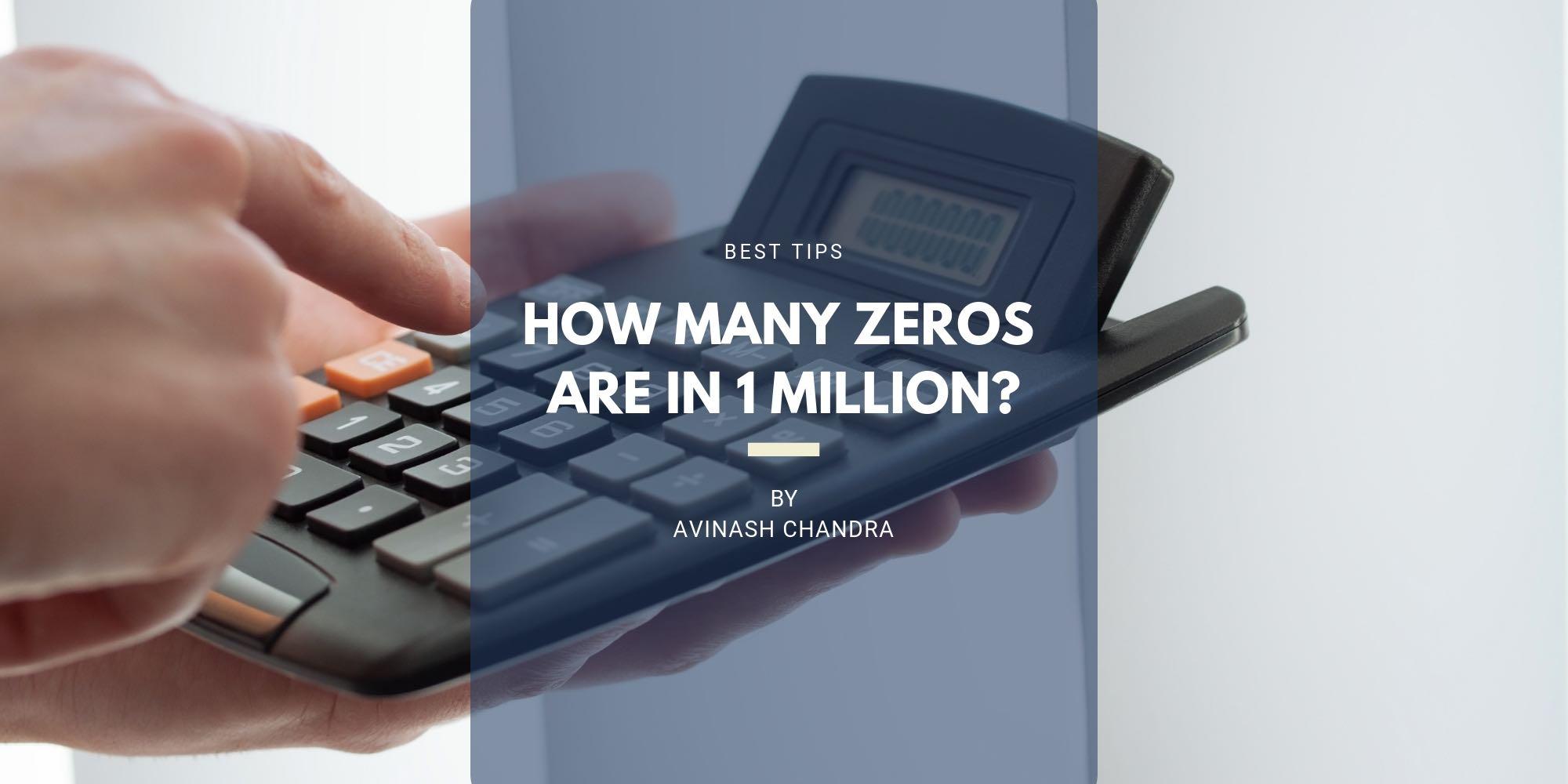 How Many Zeros In A Million How Many Zeros In 1 Million