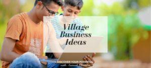 Best Village Business Ideas in India