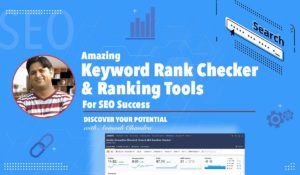 AMAZING KEYWORD RANK CHECKER AND RANKING TOOL FOR SEO SUCCESS